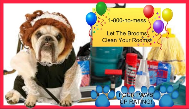 "The Broomhildas have their OWN business now!  They rate ""FOUR PAWS"" too so you know they're good!"